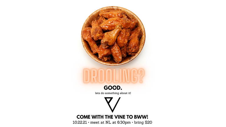 The Vine: BWW Outing.