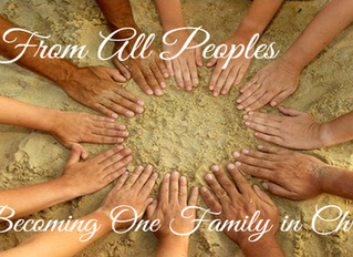 From All Peoples Becoming One Family in Christ