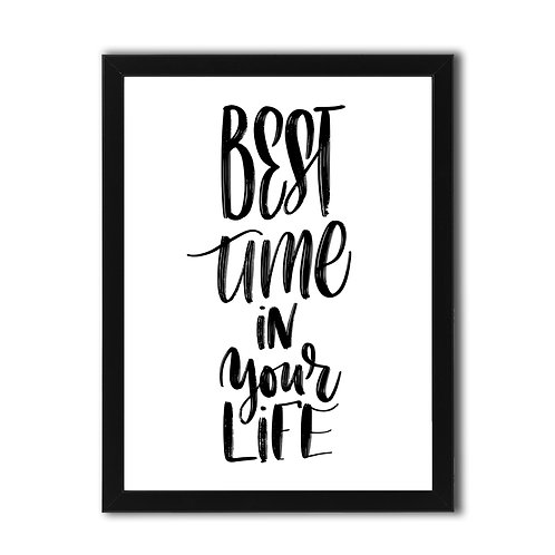 Çerçeveli Motto Poster Best Time in Your Life