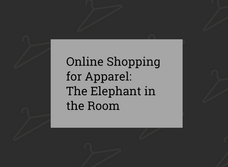 Online Shopping for Apparel: The Elephant in the Room