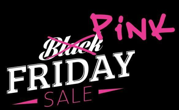 PAST EVENT- Black Friday Gone PINK!