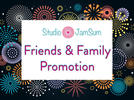 Studio JamSum Friends & Family Promotion