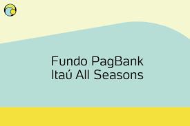 PagSeguro PagBank e Itaú Asset lançam fundo com aplicação mínima de R$ 1