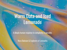 Warm Data And Iced Lemonade
