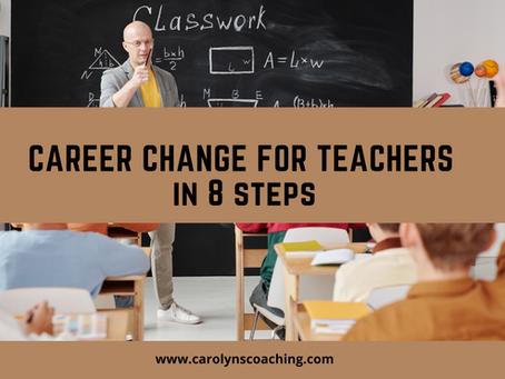 Career Change for Teachers in 8 Steps