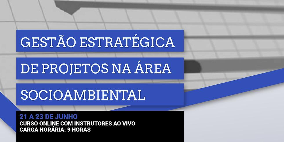 GESTÃO ESTRATÉGICA DE PROJETOS NA ÁREA SOCIOAMBIENTAL