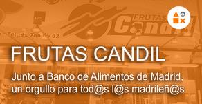 Frutas Candil y Banco de Alimentos de Madrid, un orgullo para tod@s los madrileños