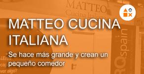 Matteo Cucina Italiana se hace más grande y crean un pequeño comedor