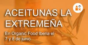 Aceitunas La Extremeña en Organic Food Iberia el 6 y 7 de junio