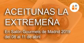 Aceitunas La Extremeña en Salón Gourmets de Madrid 2019 del 08 al 11 de abril