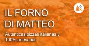 Il Forno di Matteo, auténticas pizzas italianas y 100% artesanas