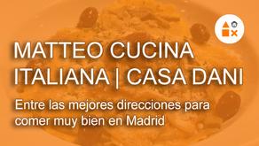 Matteo Cucina Italiana y Casa Dani entre las mejores direcciones para comer muy bien en Madrid