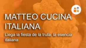 La fiesta de la trufa en Matteo Cucina Italiana, la esencia de Italia