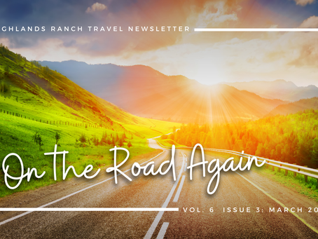 March 2021 Newsletter: On the Road Again