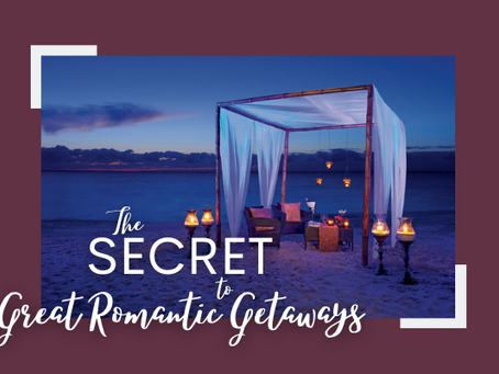 The Secret to Great Romantic Getaways