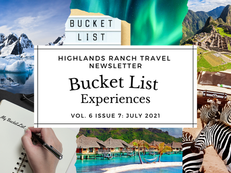 July 2021 Newsletter: Bucket List Experiences