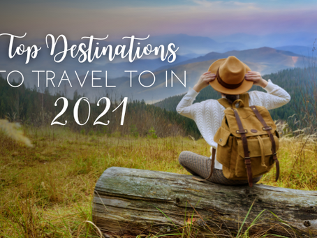 Top Destinations to Travel to in 2021