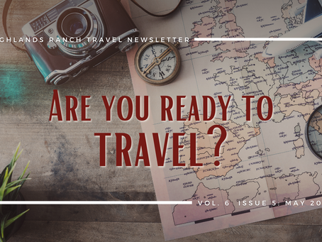 May 2021 Newsletter: Are You Ready to Travel?