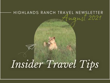 August 2021 Newsletter: Insider Travel Tips
