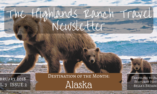 Highlands Ranch Travel Newsletter: The February Issue
