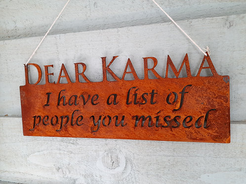 Dear Karma, Rusty Metal Sign