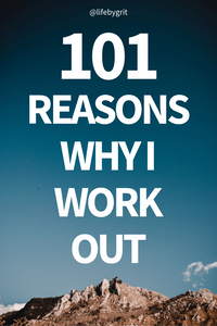 101 reasons why I work out