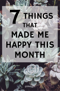 7 things that made me happy this month