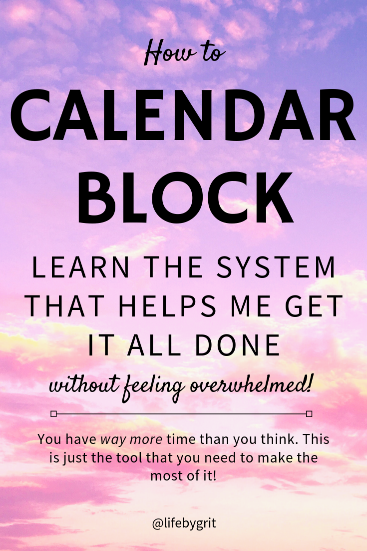 How to Calendar Block. Learn the system that helps me get it all done without feeling overwhelmed. You have way more time than you think. This is just the tool that you need to make the most of it.