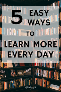 5 easy ways to learn more every day