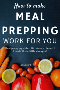 How to make meal prepping work for you—meal prepping didn't fit into my life until I made these little changes!