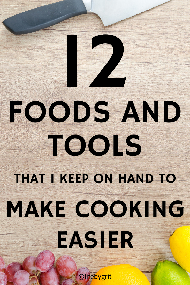 12 foods and tools that I keep on hand to make cooking easier