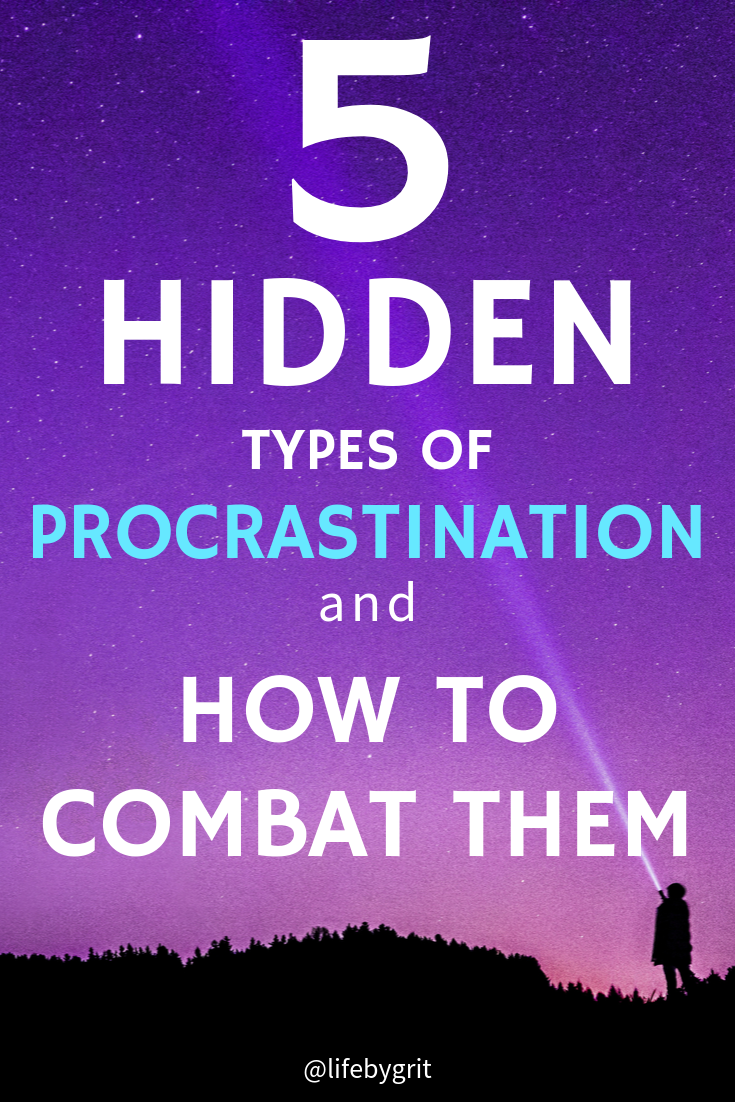 5 Hidden types of procrastination and how to combat them