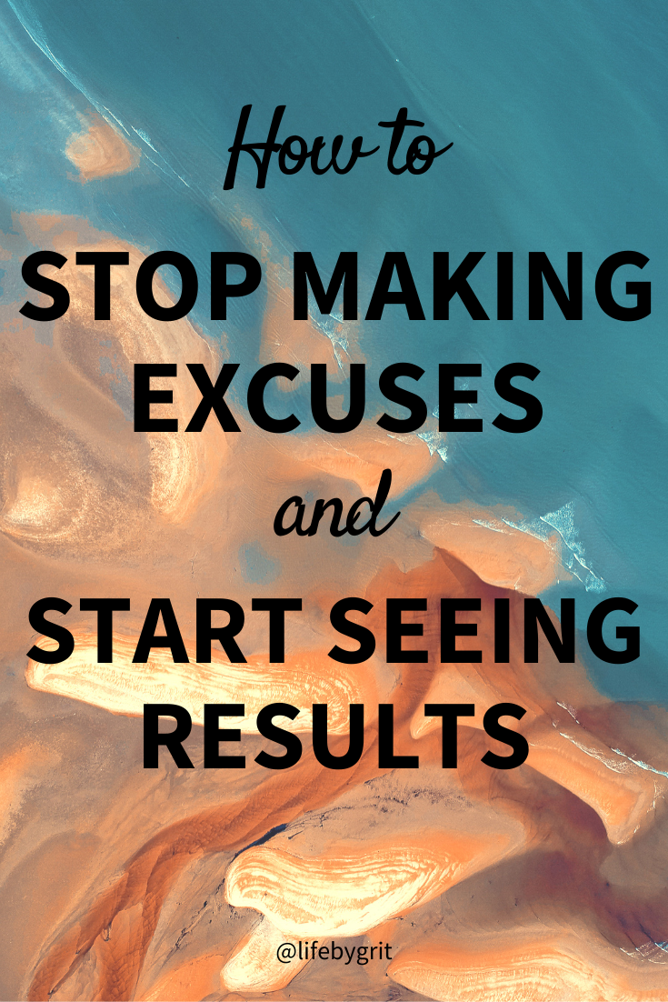 How to stop making excuses and start seeing results