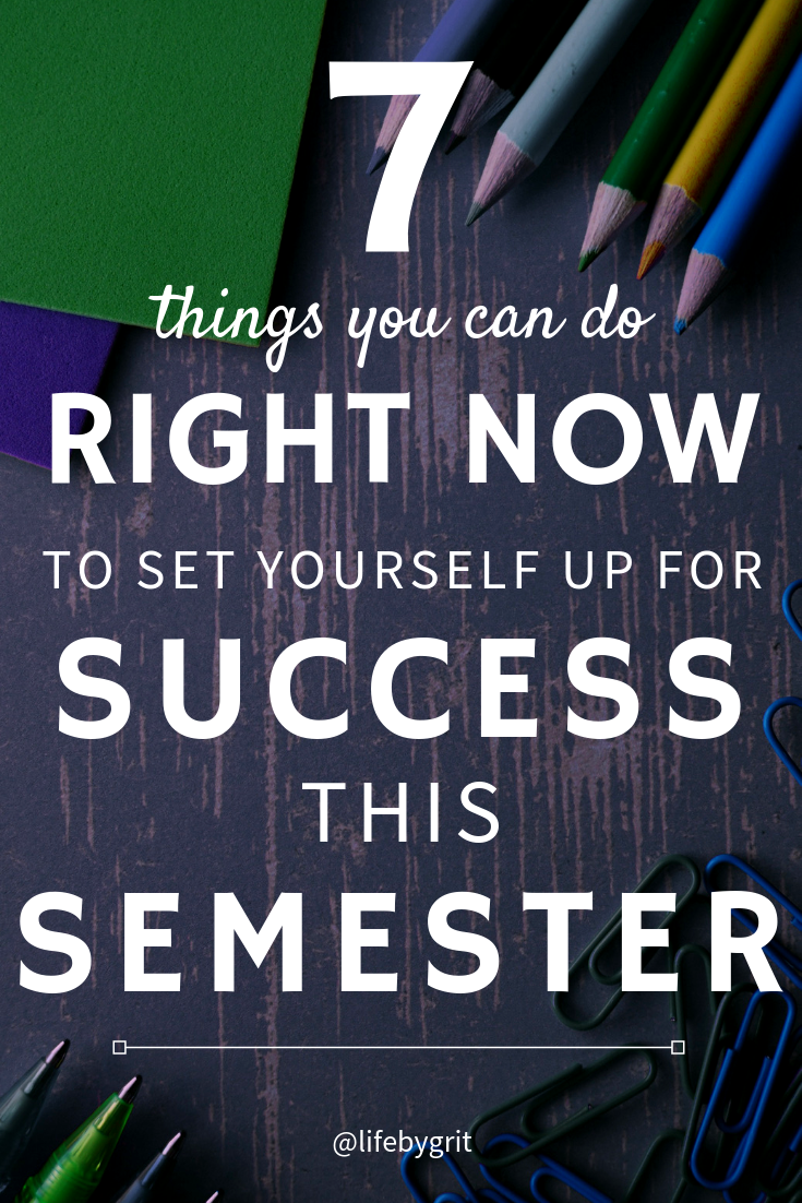 7 Things You Can Do Right Now To Set Yourself Up For Success This Semester
