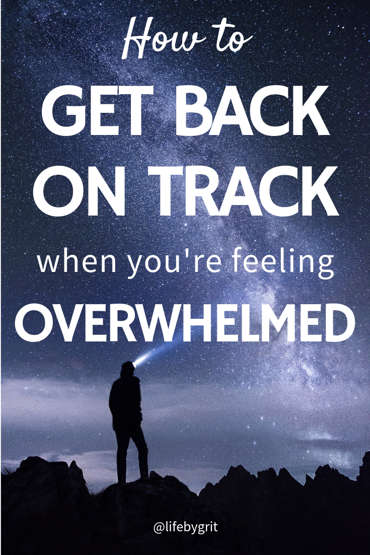 How to get back on track when you're feeling overwhelmed