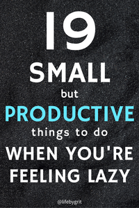 19 small but productive things to do when you're feeling lazy