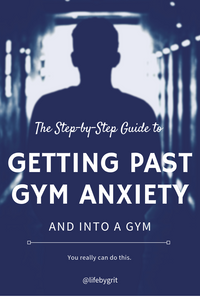 The step-by-step guide to getting past gym anxiety and into a gym. You really can do this.