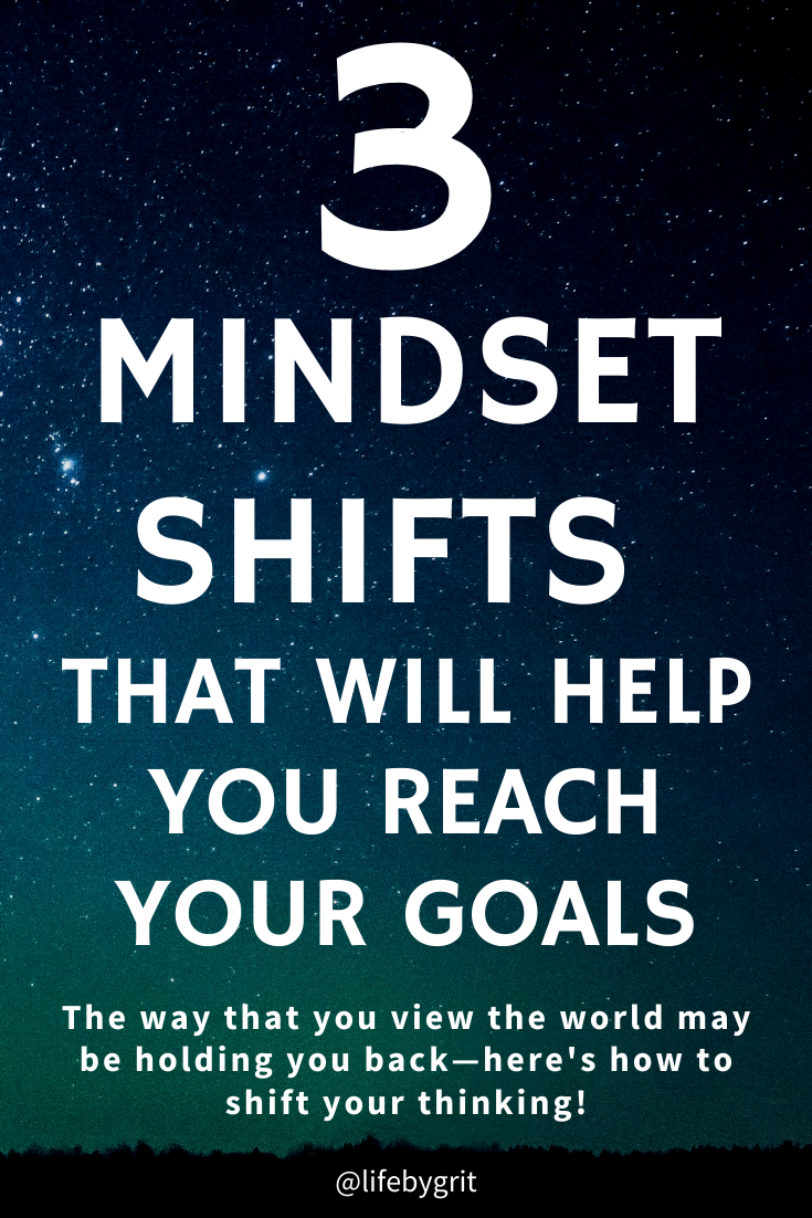 3 mindset shifts that will help you reach your goals