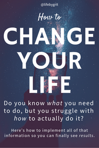 How to change your life. Do you know what you need to do, but you struggle with how to actually do it? Here's how to implement all of that information so you can finally see results!