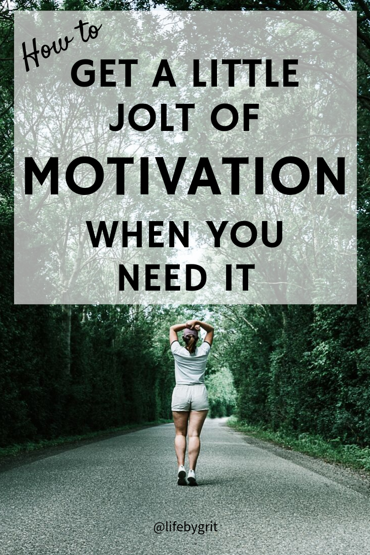 How to get a little jolt of motivation when you need it