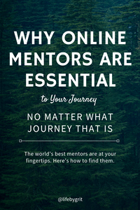 Why online mentors are essential to your journey—no matter what that journey is. The world's best mentors are at your fingertips. Here's how to find them.