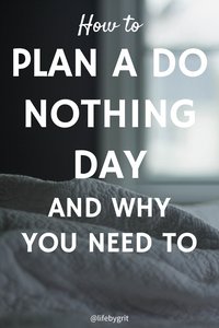 how to plan a do nothing day and why you need to