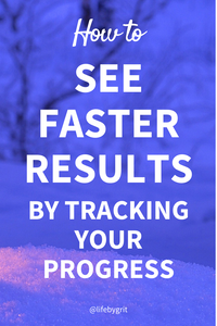 How to see faster results by tracking your progress