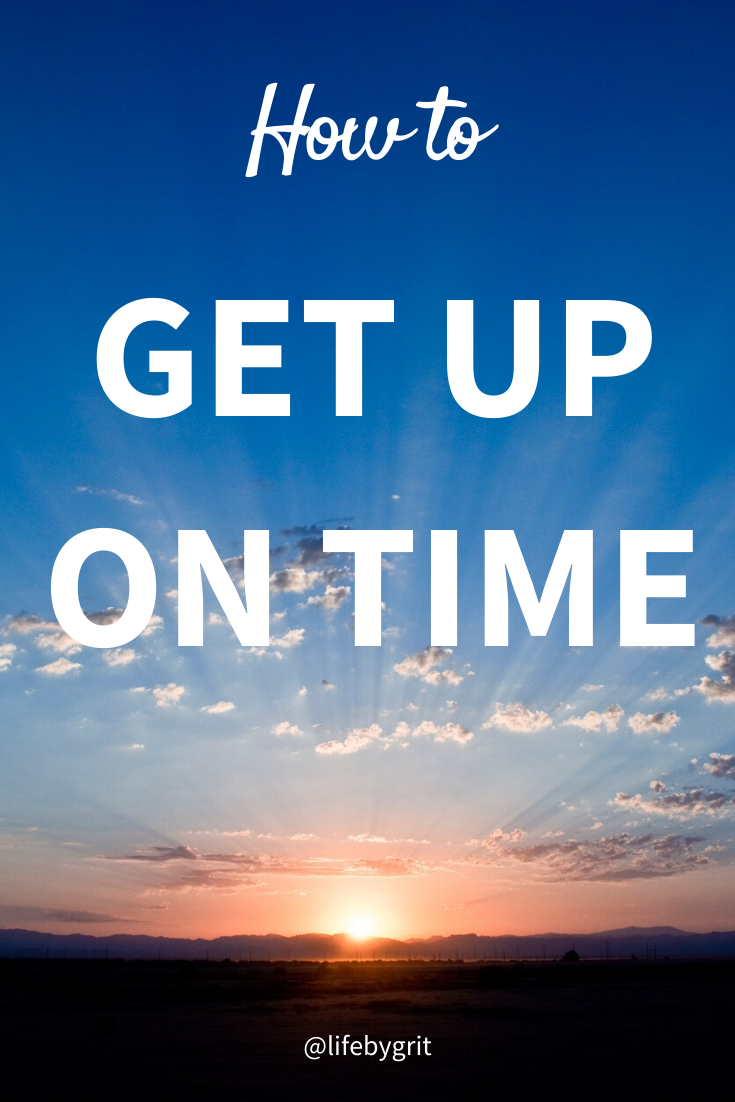 How to get up on time