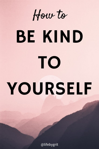 How to be kind to yourself