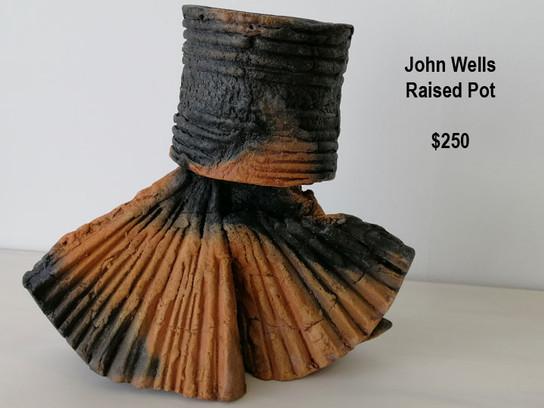John Wells – Raised Pot - $250