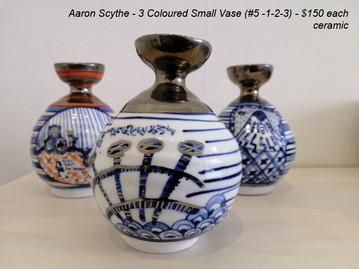 Aaron Scythe - 3 Coloured Small Vase (#5 -1-2-3) - $150 each