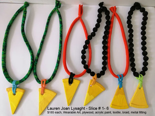 Lauren Joan Lysaght - Slice # 1 - 6 ( Left to Right) - $185 each