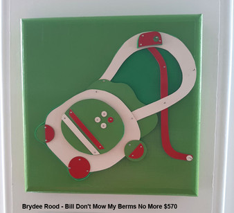 Brydee Rood - Bill Don't Mow My Berms No More  $570