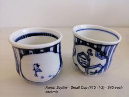 Aaron Scythe - Small Cup (#15 -1-2) - $45 each